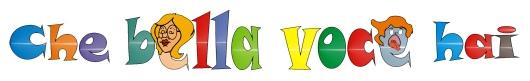 Logo che bella voce hai